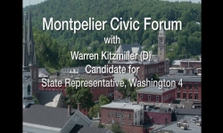 Montpelier Civic Forum - Warren Kitzmiller (D) Candidate for State Representative, Washington 4