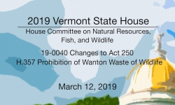 Vermont State House - 19-0040 Changes to Act 250, H.357 Prohibition of Wanton Waste of Wildlife