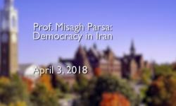 Osher Lifelong Learning Institute - Professor Misagh Parsa: Democracy in Iran