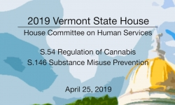Vermont State House - S.54 Regulation of Cannabis, S.146 Substance Misuse Prevention 4/25/19