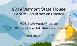 Vermont State House - H.58 State Hemp Program, S.109 Insurance Risk Retention Groups 2/28/19
