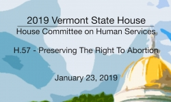 Vermont State House - H.57 Preserving the Right to Abortion 1/23/19