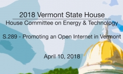 Vermont State House: S.289 - Promoting Open Internet in VT 4/10/18