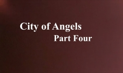 Celluloid Mirror - The City of Angels Part 4