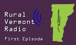 Rural Vermont Radio - First Episode