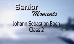 Senior Moments - Bach Class 2