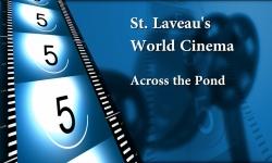 St. Laveau's World Cinema - Across the Pond