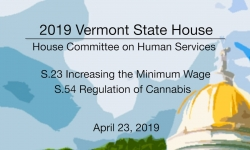 Vermont State House - S.23 Minimum Wage, S.54 Cannabis 4/23/19
