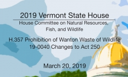 Vermont State House - H.357 Prohibition of Wanton Waste of Wildlife, 19-0040 Act 250 3/20/19