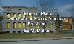 First Wednesdays - Sense of Place with Ed McMahon