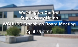 Washington Central Supervisory Union - WCUUSD Transition Board Meeting 4/25/9
