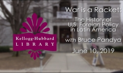 Kellogg Hubbard Library - War is a Racket: The History of US Foreign Policy in Latin America