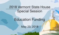 Vermont State House: Special Session: Education Funding 5/23/18