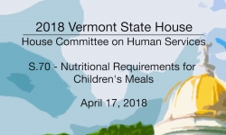 Vermont State House: S.70 - Nutritional Requirements for Children's Meals 4/17/18