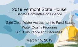Vermont State House - S.96 Clean Water Assessment and S.131 Insurance and Securities 3/15/19