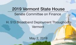 Vermont State House - H.513 Broadband Deployment Throughout Vermont 5/2/19