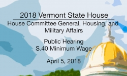 Vermont State House: Public Hearing S.40 - Minimum Wage 4/5/18