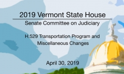 Vermont State House - H.529 Transportation Program and Miscellaneous Changes 4/30/19