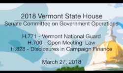 Vermont State House: H771 Nat'l Guard, H700 Open Meeting Law, H828 Disclosures in Campaign Finance