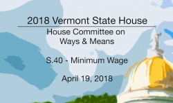 Vermont State House: S.40 - Minimum Wage 4/19/18