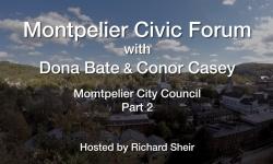 Montpelier Civic Forum: Dona Bate & Conor Casey Part 2