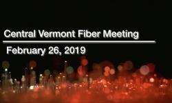 Central Vermont Fiber - February 26, 2019
