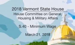 Vermont State House: S.40 - Minimum Wage 3/21/18