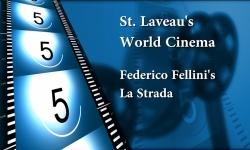 St. Laveau's World Cinema - Federico Fellini's La Strada