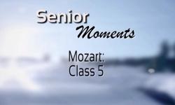 Senior Moments - Mozart 5