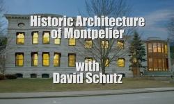 First Wednesdays - Historic Architecture of Montpelier with David Schutz