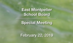East Montpelier School Board - Special Meeting February 22, 2019