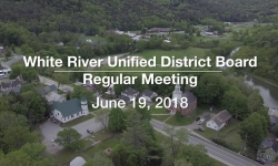 White River Unified District Board - June 19, 2018