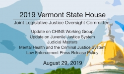 Vermont State House - Joint Legislative Justice Oversight Committee 8/29/19