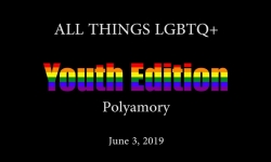 All Things LGBTQ Youth Edition: Polyamory