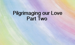 Your Spark of Humanity - Pilgrimaging our Love Part Two