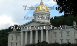 Bill Doyle on Vermont Issues - Anne Watson, Mayor of Montpelier VT