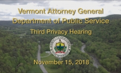 Attorney General & Dept of Public Service - Third Privacy Hearing 11/15/18