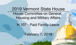 Vermont State House - H.107 Paid Family Leave 2/7/19