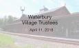 Waterbury Municipal Meeting - April 11, 2018 - Village Trustees