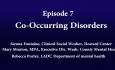 Understanding Vermont's Opioid Crisis - Episode 7: Co-Occurring Disorders