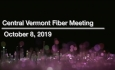 Central Vermont Fiber - October 8, 2019
