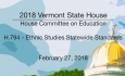 Vermont State House: H.794 - Ethnic Studies Statewide Standards 2/27/18