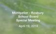 Montpelier - Roxbury School Board - Special Meeting April 19, 2018