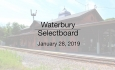 Waterbury Municipal Meeting - January 28, 2019 - Selectboard