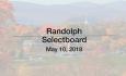 Randolph Selectboard - May 10, 2018 [RS]