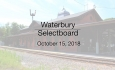 Waterbury Municipal Meeting - October 15, 2018 - Selectboard