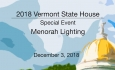 Vermont State House Special Event - Menorah Lighting 2018