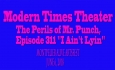 "Modern Times Theater - The Perils of Mr. Punch, Episode 311 ""I Ain't Lyin"""