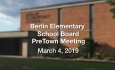 Berlin Elementary School Board - Pre-Town Meeting 3/4/19