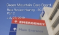 Green Mountain Care Board - Rate Review Hearing - BCBS Part 2 7/23/19